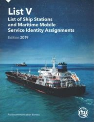 The List of Ship Stations and Maritime Mobile Service Identity Assignments (List V) is a service publication prepared and issued, once a year, by the International Telecommunication Union (ITU), in accordance with provision no. 20.8 of the Radio Regulations (RR). As stipulated in Appendix 16 to the RR, this List shall be provided to all ship stations for which a Global Maritime Distress and Safety System (GMDSS) installation is required by international agreement. CD format only.