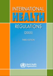 "In consideration of the increases in international travel and trade, and emergence and reemergence of international disease threats and other health risks, the Fifty-eighth World Health Assembly in 2005 adopted the revised International Health Regulations (IHR). The new IHR entered into force on 15 June 2007.  Their stated purpose and scope are ""to prevent, protect against, control and provide a public health response to the international spread of disease in ways that are commensurate with and restricted to public health risks, and which avoid unnecessary interference with international traffic and trade."" Because the IHR are not limited to specific diseases, but are applicable to health risks, irrespective of their origin or source, they should remain current with developments in the evolution of diseases and the factors affecting their emergence and transmission. The IHR also require States to strengthen core surveillance and response capacities at the primary, intermediate and national level, as well as at designated international ports, airports and ground crossings. They further introduce a series of new health documents, including ship sanitation certificates and an international certificate of vaccination or prophylaxis for travelers."